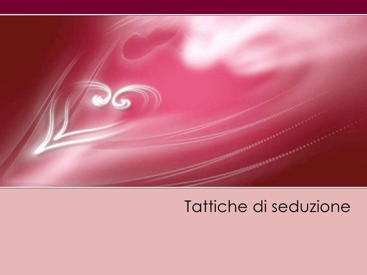 Tattichediseduzione<br />
