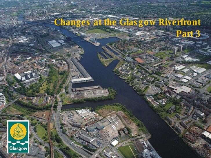 Changes at the Glasgow Riverfront Part 3