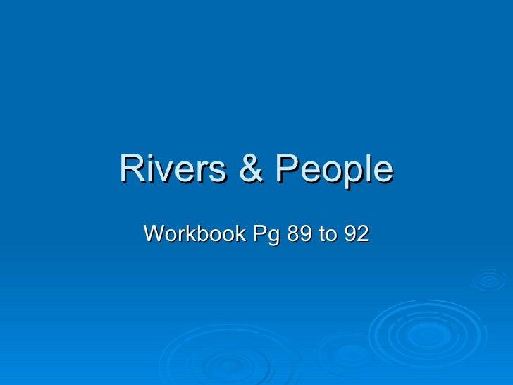 Rivers & People Workbook Pg 89 to 92