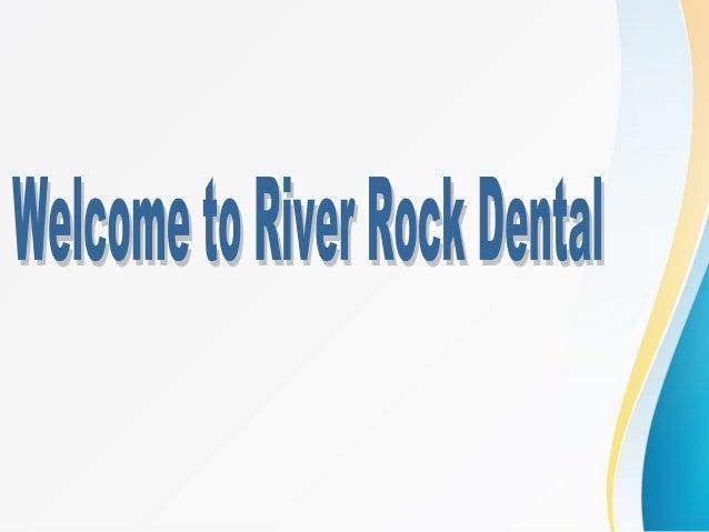Welcome to River Rock Dental Slide 2