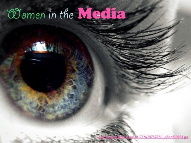 http://static.flickr.com/3017/2628757856_65eef08894.jpg Women in the Media