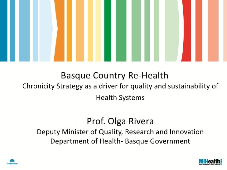 Basque Country Re-HealthChronicity Strategy as a driver for quality and sustainability of                        Health Sy...