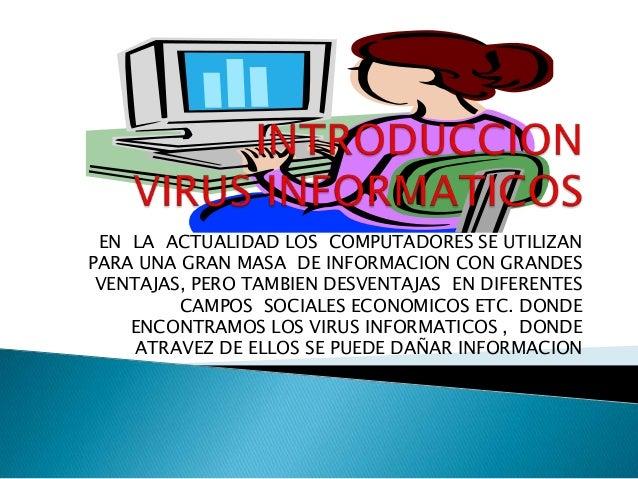 EN LA ACTUALIDAD LOS COMPUTADORES SE UTILIZANPARA UNA GRAN MASA DE INFORMACION CON GRANDES VENTAJAS, PERO TAMBIEN DESVENTA...