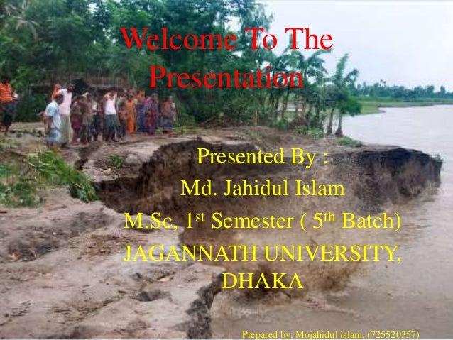 Welcome To The Presentation Presented By : Md. Jahidul Islam M.Sc, 1st Semester ( 5th Batch) JAGANNATH UNIVERSITY, DHAKA P...