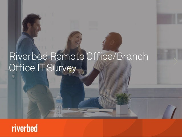 Riverbed Remote Office/Branch Office ITSurvey