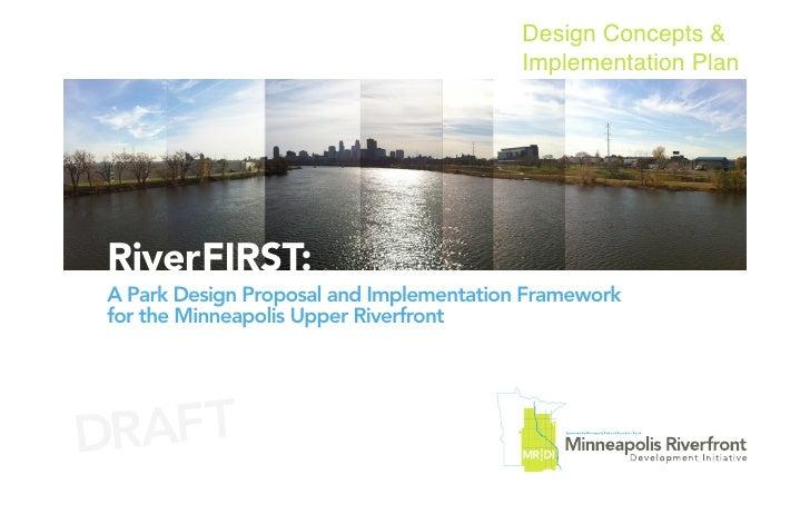 Design Concepts &                                         Implementation PlanRiverFIRST:A Park Design Proposal and Impleme...