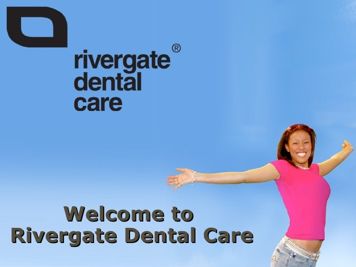 Welcome to  Rivergate Dental Care
