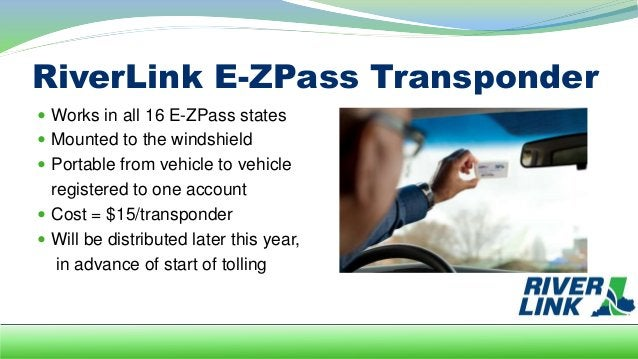Personal Account  Minimum balance to open an account = $20  Up to four vehicles  One free RiverLink local transponder/v...