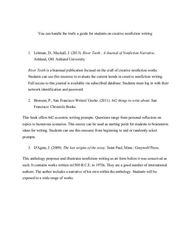 You can handle the truth: a guide for students on creative nonfiction writing  1. Lehman, D., Mackall, J. (2013). River Te...