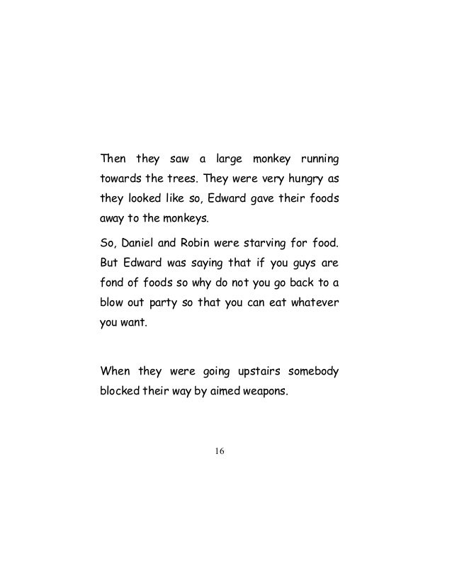 Then they saw a large monkey running towards the trees. They were very hungry as they looked like so, Edward gave their fo...