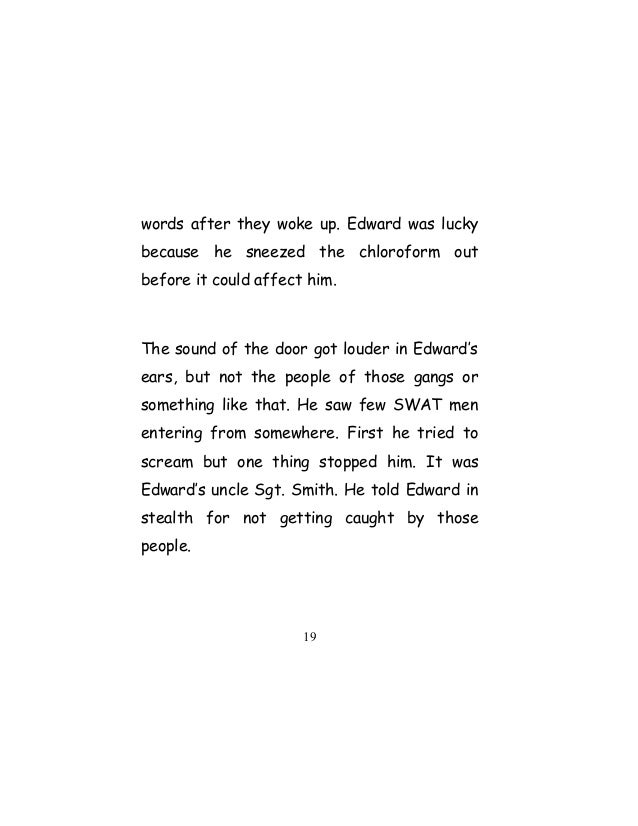 words after they woke up. Edward was lucky because he sneezed the chloroform out before it could affect him. The sound of ...