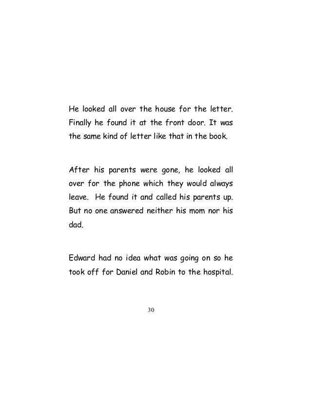 He looked all over the house for the letter. Finally he found it at the front door. It was the same kind of letter like th...