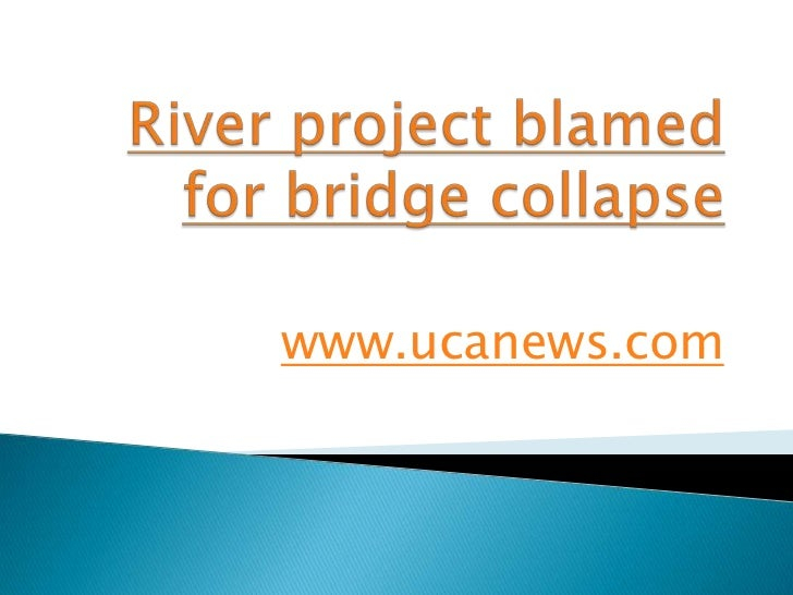 River project blamed for bridge collapse<br />www.ucanews.com<br />