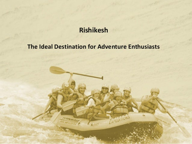 Rishikesh The Ideal Destination for Adventure Enthusiasts