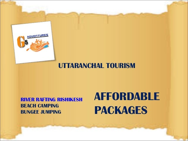 UTTARANCHAL TOURISM  RIVER RAFTING RISHIKESH  BEACH CAMPING  BUNGEE JUMPING  AFFORDABLE  PACKAGES