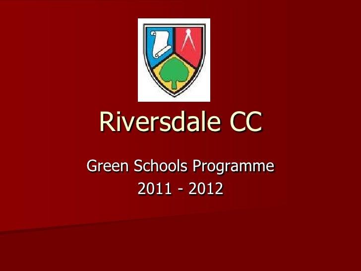 Riversdale CCGreen Schools Programme      2011 - 2012