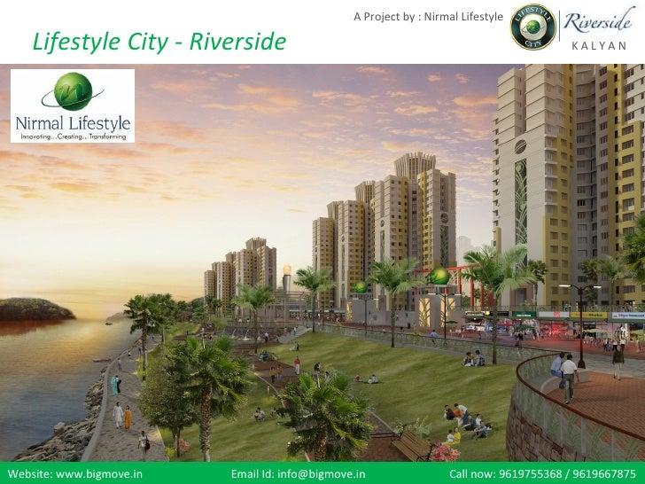 A Project by : Nirmal Lifestyle    Lifestyle City - Riverside                                                          KAL...