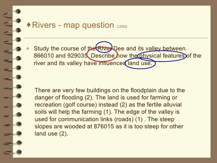 <ul><li>Rivers - map question  C2002 </li></ul><ul><li>Study the course of the River Dee and its valley between 866010 and...