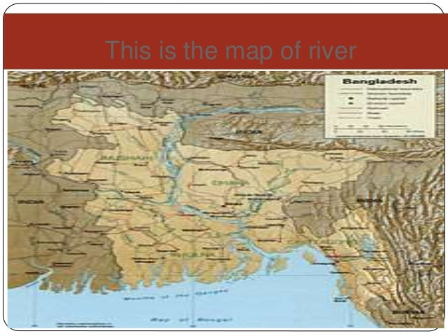 the rivers of bangladesh Detailed information about the biggest three river of bangladesh length,width,depth,out fall,off take, catchment area,etc of padmd,meghna & jamuna river.