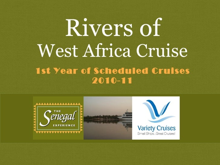 Rivers of 1st Year of Scheduled Cruises 2010-11 West Africa Cruise