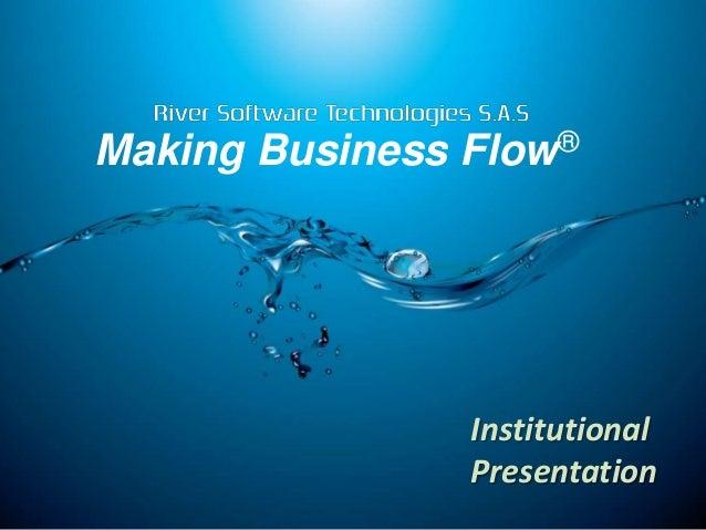 Institutional Presentation Making Business Flow®