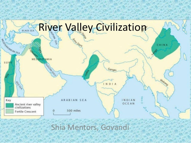 river valley civilizations How did geography impact the first civilizations how did changes in the  neolithic revolution lead to the development of river valley civilizations.