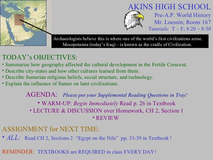 AKINS HIGH SCHOOL Pre-A.P. World History Mr. Loessin; Room 167 Tutorials:  T ~ F; 8:20 ~ 8:50 Archaeologists believe this ...