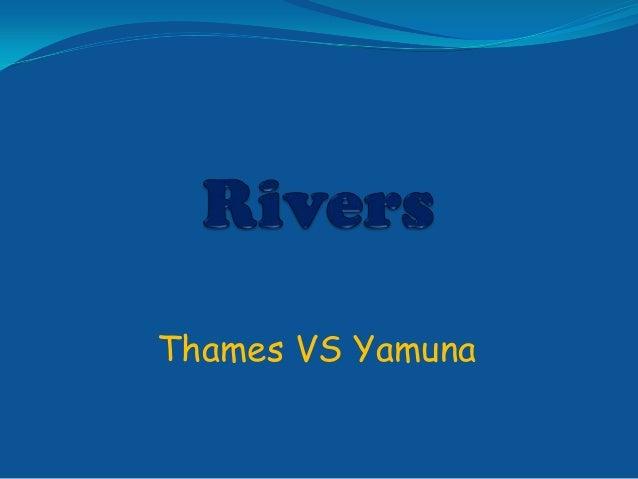 Thames VS Yamuna