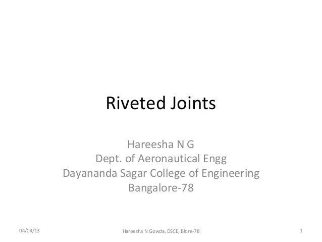 Riveted Joints                      Hareesha N G                Dept. of Aeronautical Engg           Dayananda Sagar Colle...
