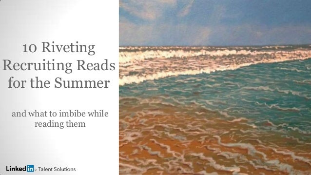 10 Riveting Recruiting Reads for the Summer and what to imbibe while reading them