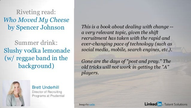 Riveting read: Who Moved My Cheese by Spencer Johnson Summer drink: Slushy vodka lemonade (w/ reggae band in the backgroun...