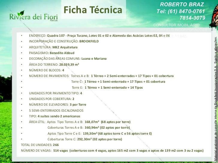 Ficha Técnica <ul><li>ENDEREÇO:  Quadra 107 - Praça Tucano, Lotes 01 e 02 e Alameda das Acácias Lotes 02, 04 e 06 </li></u...