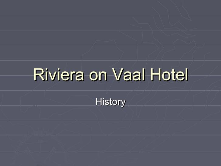 Riviera on Vaal Hotel        History