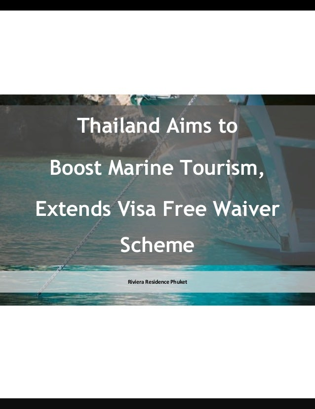 Thailand Aims to Boost Marine Tourism, Extends Visa Free Waiver Scheme Riviera Residence Phuket