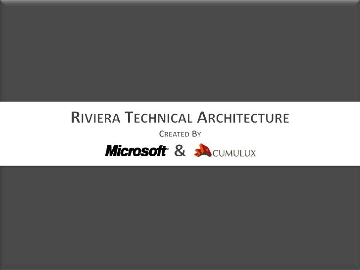 Riviera Technical ArchitectureCreated By &<br />