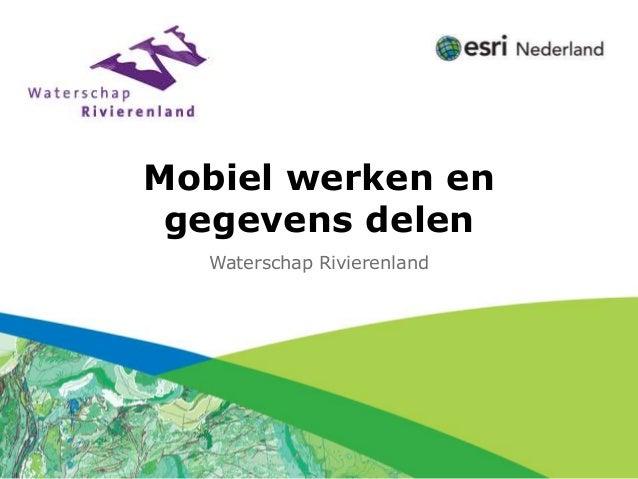 Click to edit Subtitle (optional)           Mobiel werken en            gegevens delen                    Waterschap Rivie...