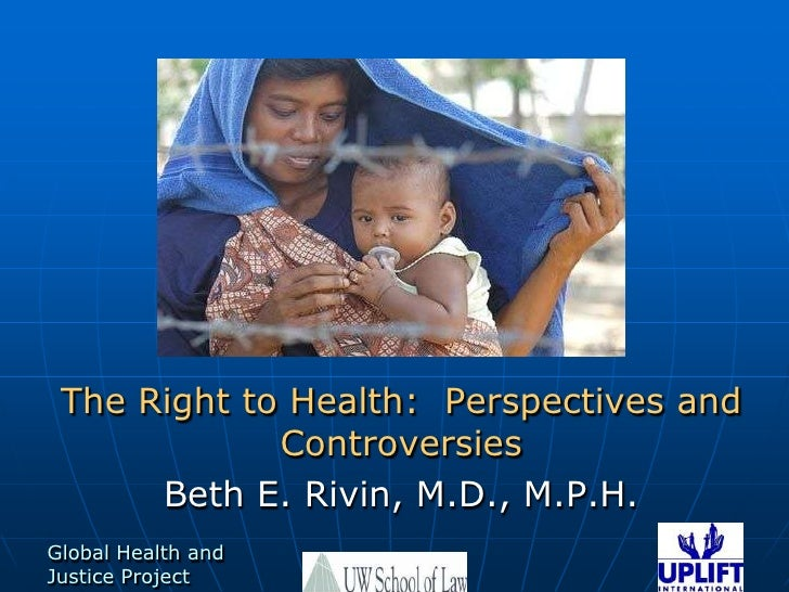 The Right to Health:  Perspectives and Controversies<br />Beth E. Rivin, M.D., M.P.H.<br />