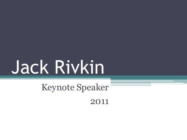 Jack Rivkin Keynote Speaker 2011