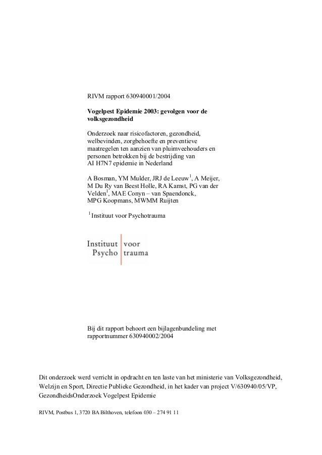 RIVM rapport 630940001/2004Vogelpest Epidemie 2003: gevolgen voor devolksgezondheidOnderzoek naar risicofactoren, gezondhe...