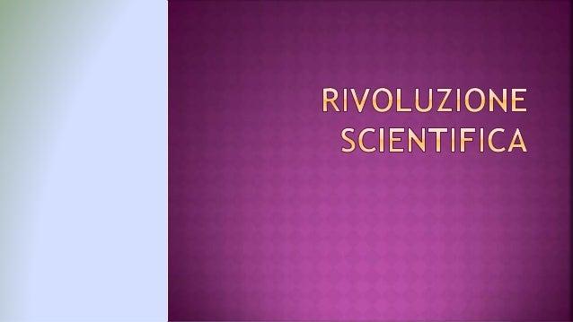  Rivoluzione scientifica, in generale, è il termine con il quale vengono chiamati quei particolari momenti della storia d...