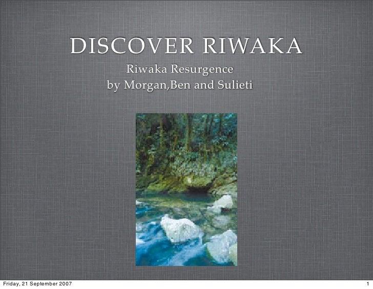 DISCOVER RIWAKA                                Riwaka Resurgence                             by Morgan,Ben and Sulieti    ...
