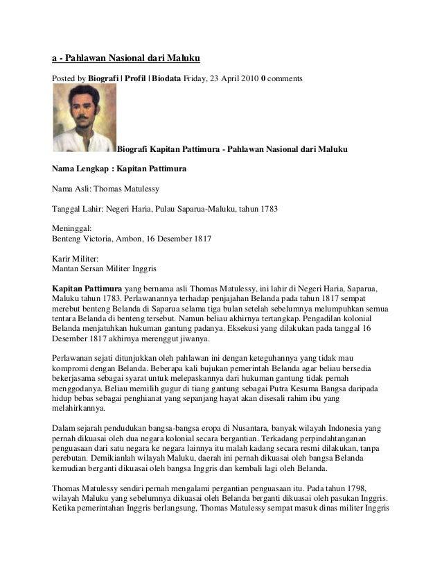 a - Pahlawan Nasional dari MalukuPosted by Biografi | Profil | Biodata Friday, 23 April 2010 0 comments                  B...