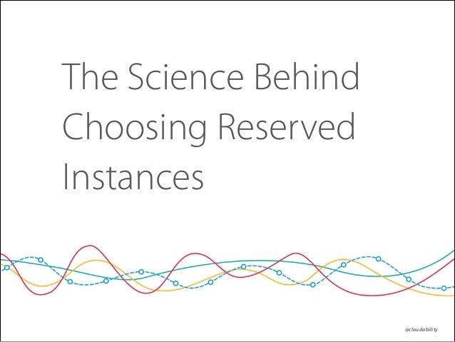 The Science Behind Choosing Reserved Instances  @cloudability