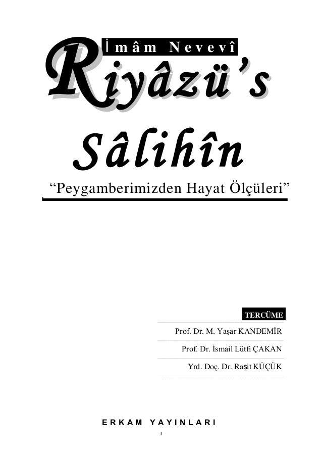 """Peygamberimizden Hayat Ölçüleri"" m â m N e v e v îİ RRiyâzü'siyâzü's Sâlihîn Prof. Dr. M. Yaşar KANDEMİR Prof. Dr. İsmail..."