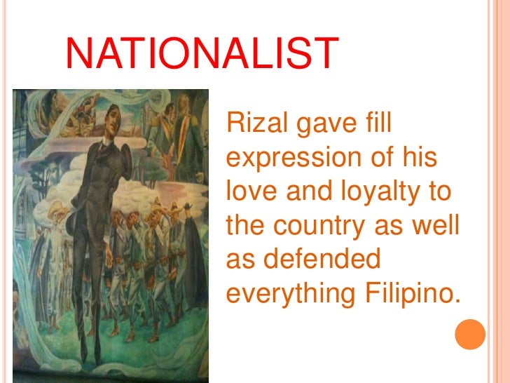 love of country rizal Jose rizal was executed by a firing squad on  rather, it was his patriotism, optimism, undying love for his country and his belief in his countrymen which set.
