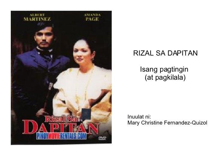 RIZAL SA DAPITAN Isang pagtingin (at pagkilala) Inuulat ni: Mary Christine Fernandez-Quizol