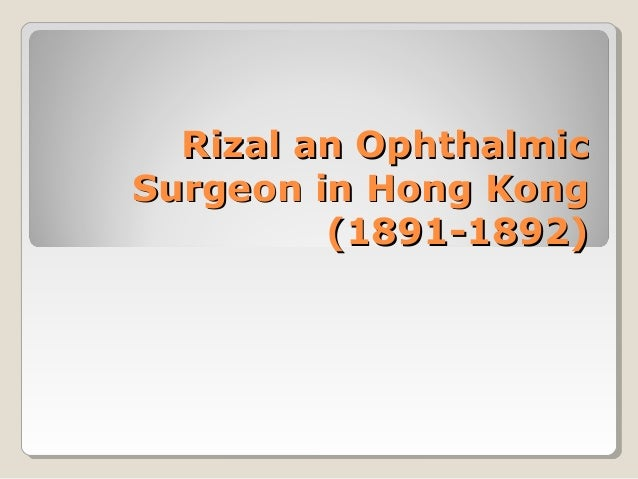 Rizal an OphthalmicSurgeon in Hong Kong         (1891-1892)