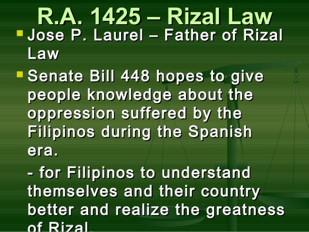 """ra 1425 The department of education, culture and sports reiterates the teaching of the life, works and writings of jose p rizal, specifically noli me tangere and el filibusterismo, as mandated by republic act 1425 entitled """"an act to include in the curricula of all public and private schools, colleges ."""