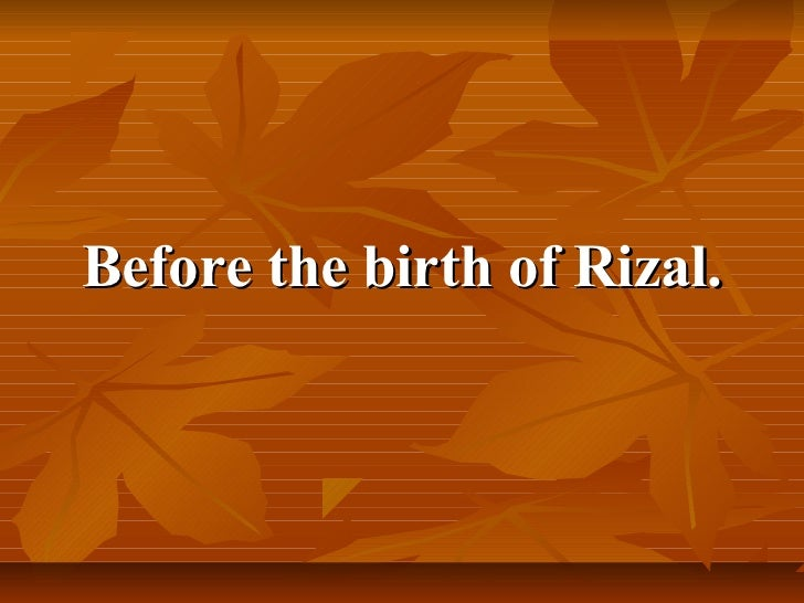 the world during rizal time The time of rizal saw the flowering of western imperialismengland emerged as the world's leading imperialist power thus thebritish people during the glorious reigns of queen victoria(1837-1901) proudly asserted britannia rules the waves .