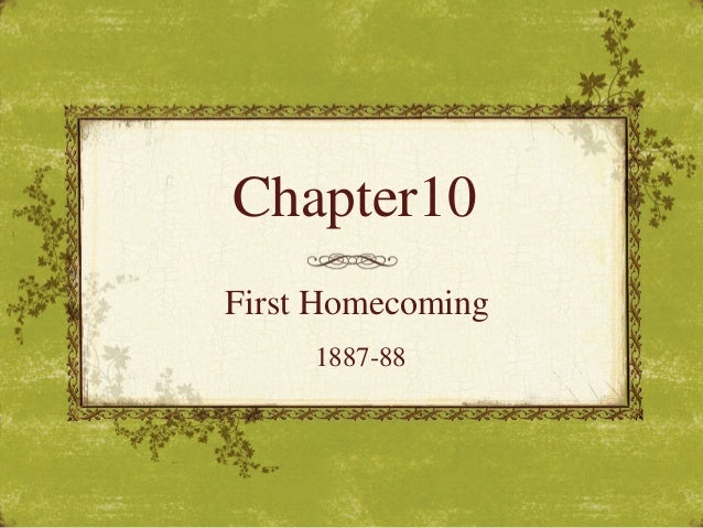 Chapter10 First Homecoming 1887-88